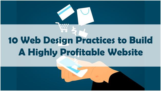 Web Design Practices to Build High Profitable Website